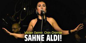 Vildan Demir, Chin Chin'de sahne aldı!