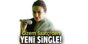 Gizem Saatçi'den yeni single!