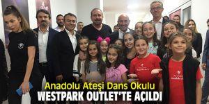 Anadolu Ateşi Dans Okulu Westpark Outlet'te açıldı