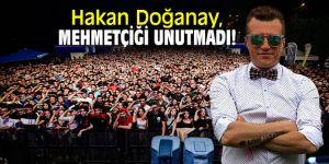 Hakan Doğanay, Mehmetçiği unutmadı!