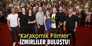 """""""Karakomik Filmler"""" İzmirliler buluştu!"""