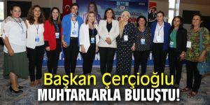 Başkan Çerçioğlu, Aydın'ın muhtarlarıyla bir araya geldi!