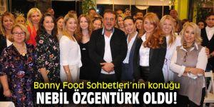 Bonny Food Sohbetleri'nin konuğu Nebil Özgentürk oldu!