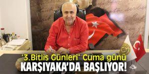 '3.Bitlis Günleri' Karşıyaka Bostanlı Pazar'ında başlıyor!