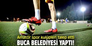 Amatör spor kulüpleri talep etti, Buca Belediyesi yaptı!