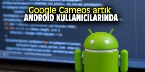 Google Cameos artık Android kullanıcılarında
