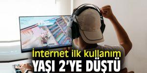 İnternet ilk kullanım yaşı 2'ye düştü