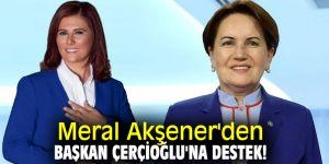 Meral Akşener'den Başkan Çerçioğlu'na destek!