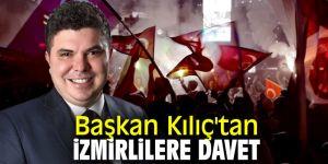 Başkan Kılıç'tan İzmirlilere davet