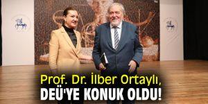 Prof. Dr. İlber Ortaylı, DEÜ'ye konuk oldu!