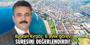 Dikili'de Başkan Kırgöz, 6 aylık görev süresini değerlendirdi!