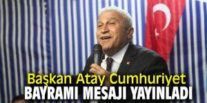 Başkan Atay Cumhuriyet Bayramı mesajı yayınladı