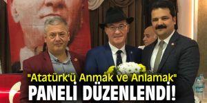 """""""Atatürk'ü Anmak ve Anlamak"""" paneli düzenlendi!"""