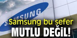 Samsung bu sefer mutlu değil!