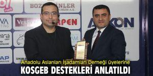 Anadolu Aslanları İşadamları Derneği üyelerine KOSGEB destekleri anlatıldı