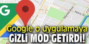 Google o uygulamaya gizli mod getirdi!