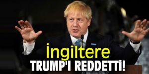 İngiltere Trump'ı reddetti!