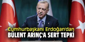 Cumhurbaşkanı Erdoğan'dan flaş Bülent Arınç açıklaması
