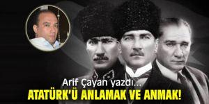 Atatürk'ü Anlamak ve Anmak!
