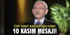 CHP lideri Kılıçdaroğlu'ndan 10 Kasım mesajı!
