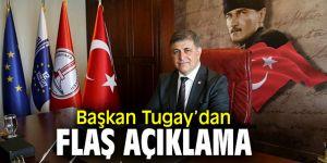 Başkan Tugay'dan açıklama