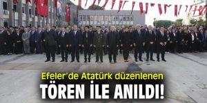 Efeler'de Atatürk düzenlenen tören ile anıldı!