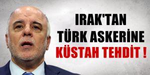 Irak'tan Türk askerine küstah tehdit!