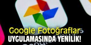 Google Fotoğraflar uygulamasında yenilik!