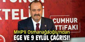 MHP'li Osmanağaoğlu'ndan Ege ve 9 Eylül çağrısı!