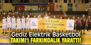 Gediz Elektrik Basketbol Takımı'ı Farkındalık yarattı!