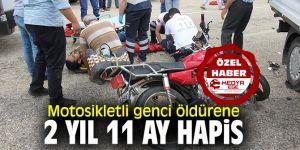 Motosikletli genci öldürene 2 yıl 11 ay hapis