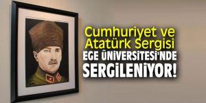 Cumhuriyet ve Atatürk Sergisi Ege Üniversitesi'nde sergileniyor!
