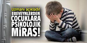 Uzmanı açıkladı! Ebeveynlerden çocuklara psikolojik miras!