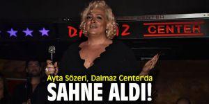 Ayta Sözeri, Dalmaz Center'da sahne aldı!
