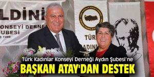 Türk Kadınlar Konseyi Derneği Aydın Şubesi'ne Başkan Atay'dan destek