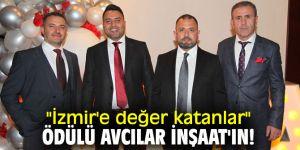 """""""İzmir'e değer katanlar"""" ödülü Avcılar İnşaat'ın!"""