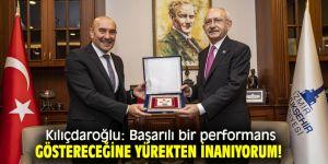 Kılıçdaroğlu: Başarılı bir performans göstereceğine yürekten inanıyorum!
