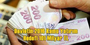 2016'da Devletten Kamu Yatırım Hedefi: 101 Milyar Dolar