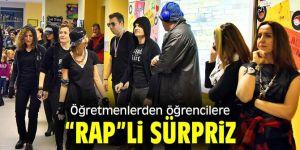 """Öğretmenlerden """"Rap"""" sürprizi"""
