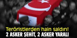 Teröristlerden hain saldırı! 2 asker şehit, 2 asker yaralı