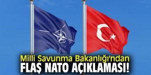 Milli Savunma Bakanlığı'ndan flaş NATO açıklaması!