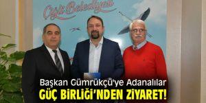 Başkan Gümrükçü'ye Adanalılar Güç Birliği ziyareti!