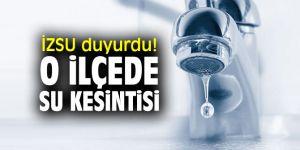İzmirliler dikkat! O ilçede su kesintisi!