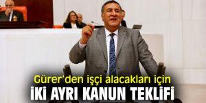 CHP'li Gürer'den işçiler için kanun teklifi!