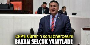 CHP'li Gürer'in soru önergesini Bakan Selçuk yanıtladı!