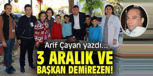 3 Aralık ve Başkan Demirezen!