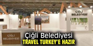 Çiğli Belediyesi Travel Turkey için hazırlıklarını tamamladı!