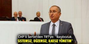 CHP'li Sertel'den TRT'ye sert tepki!