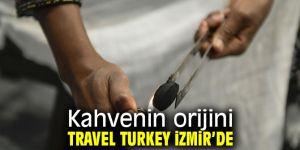 Travel Turkey İzmir'de farklı kahve kültürleri...