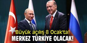 Büyük açılış 8 Ocak'ta! Merkez Türkiye olacak!